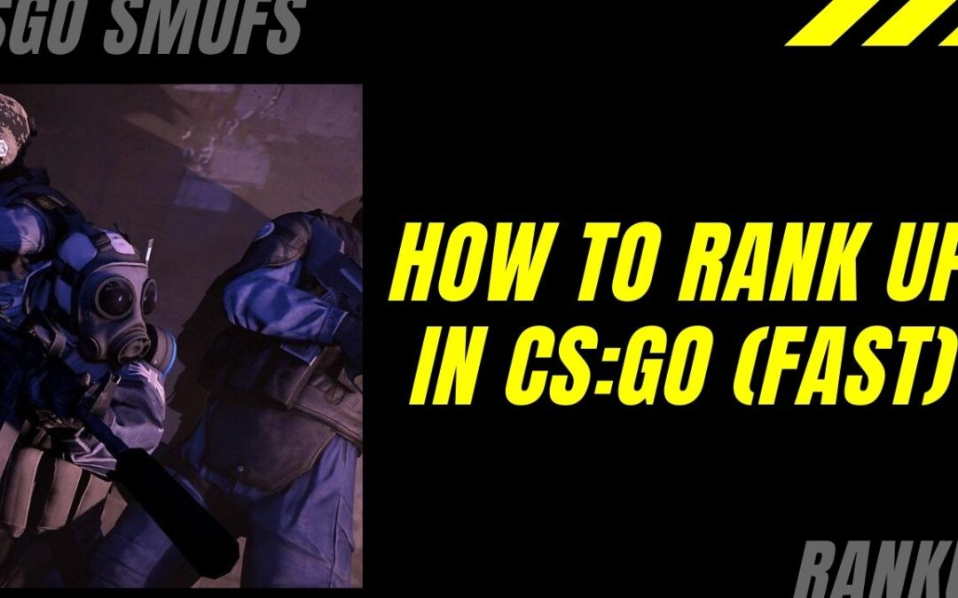 How To Rank Up In CS:GO (FAST)